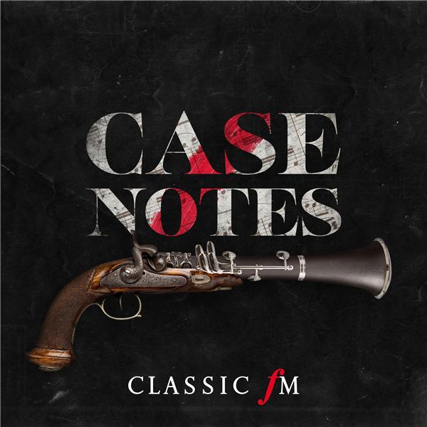 Case Notes: the award-winning true crime podcast from Classic FM