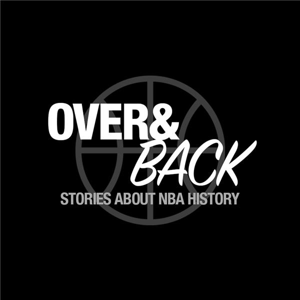 Over and Back NBA Podcast