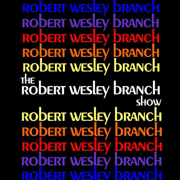 Robert Wesley Branch