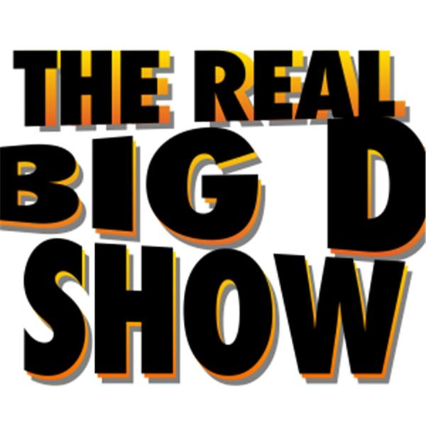 The Real Big D Show