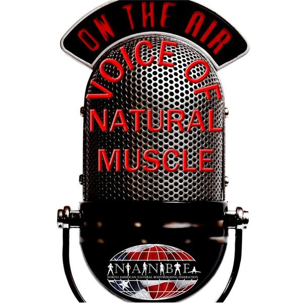 The Voice Of Natural Muscle