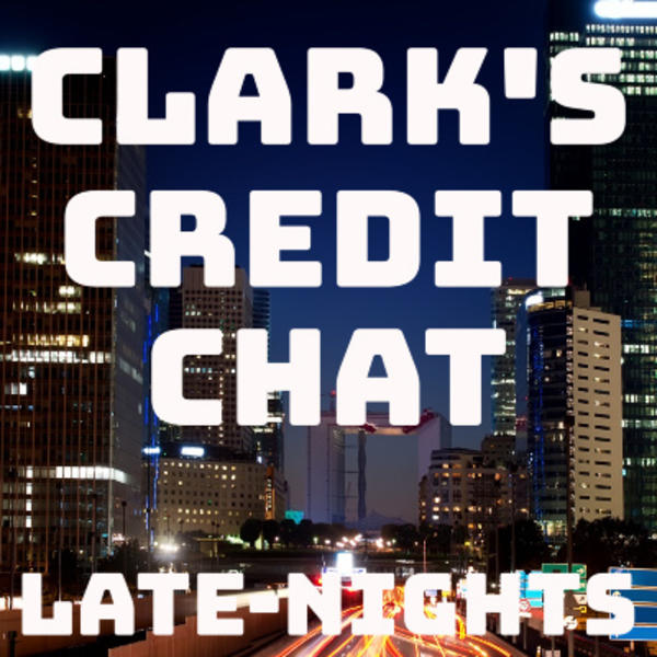 Clarks Credit Chat Late Nights