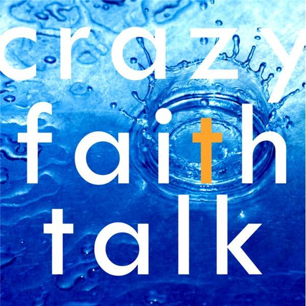 Crazy Faith Talk