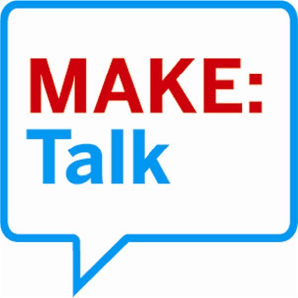 Make: Talk