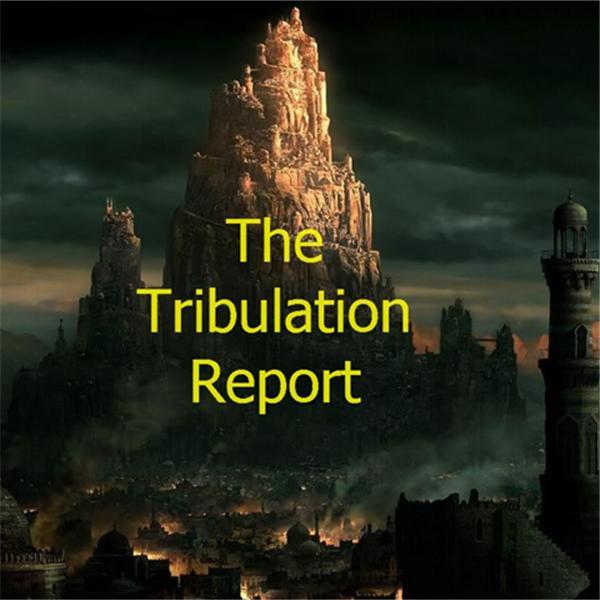 Tribulation Report