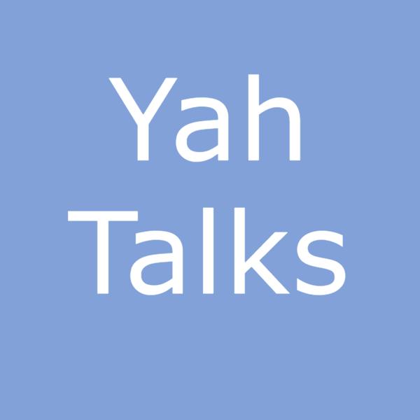 Yah Talks