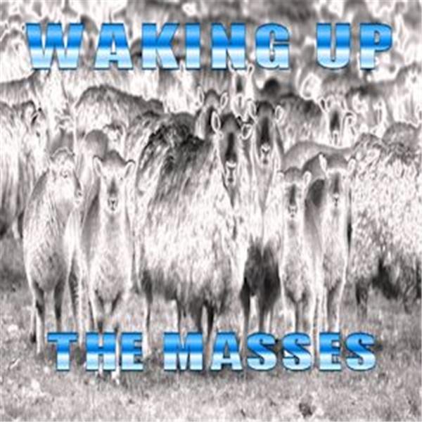 WAKING UP THE MASSE