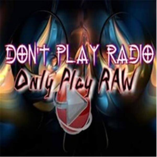 DONT PLAY RADIO