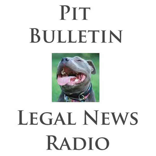 Pit Bulletin Legal News