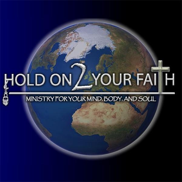 Hold On 2 Your Faith