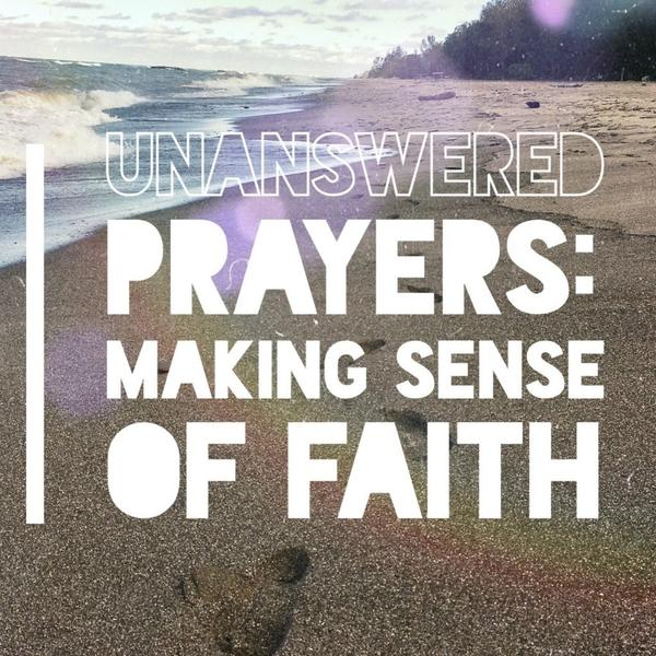 Unanswered Prayers Podcast