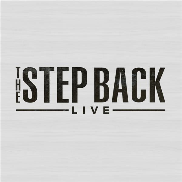 The Step Back Live
