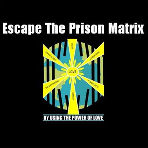 How To Escape The Prison Matrix