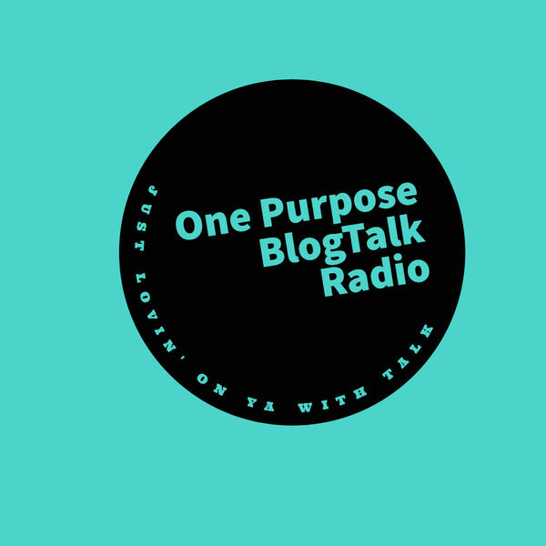 One Purpose Talk