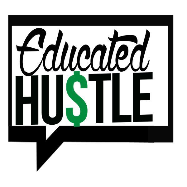 Educated Hustle