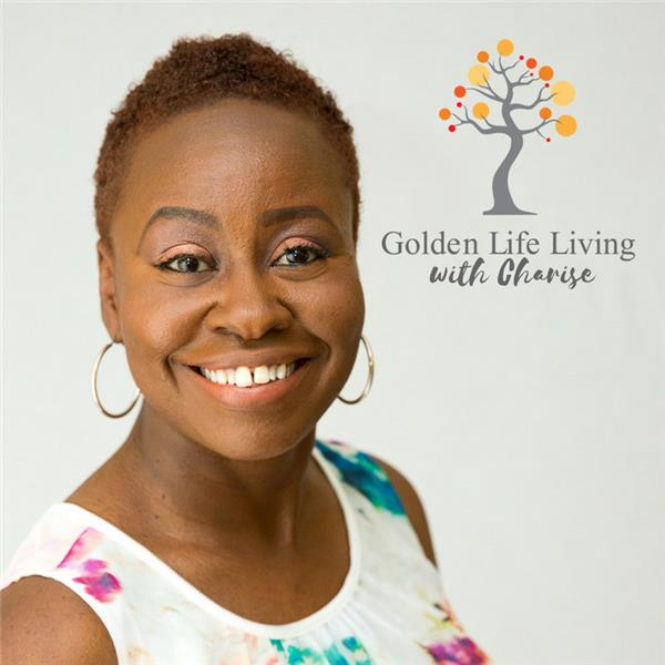 Golden Life Living with Charise