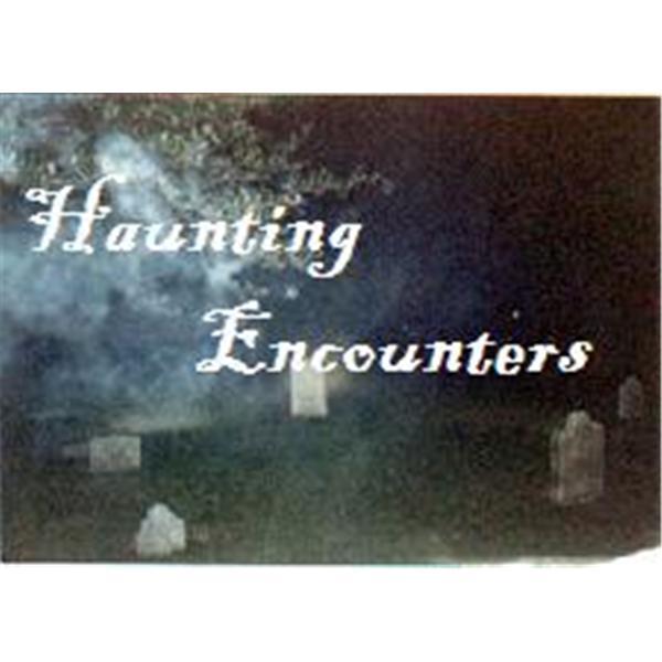 Haunting Encounters