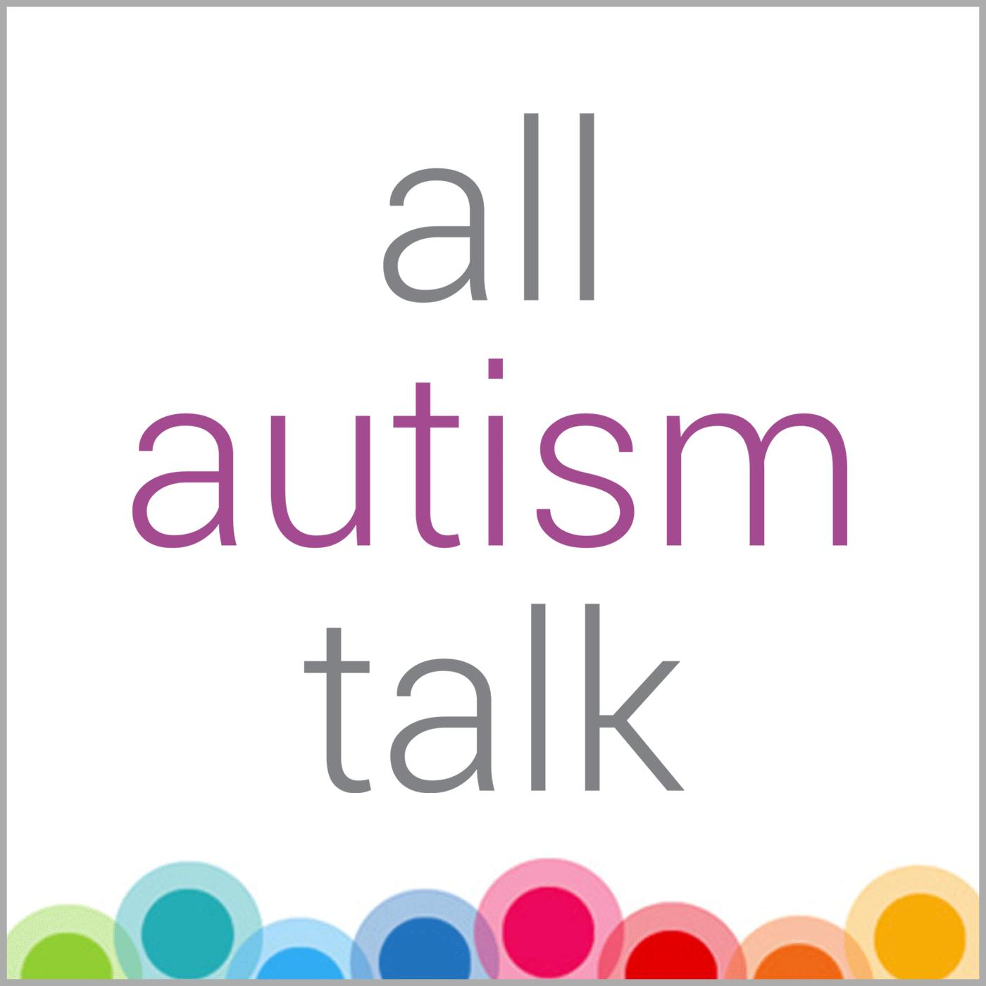 All Autism Talk on Apple Podcasts