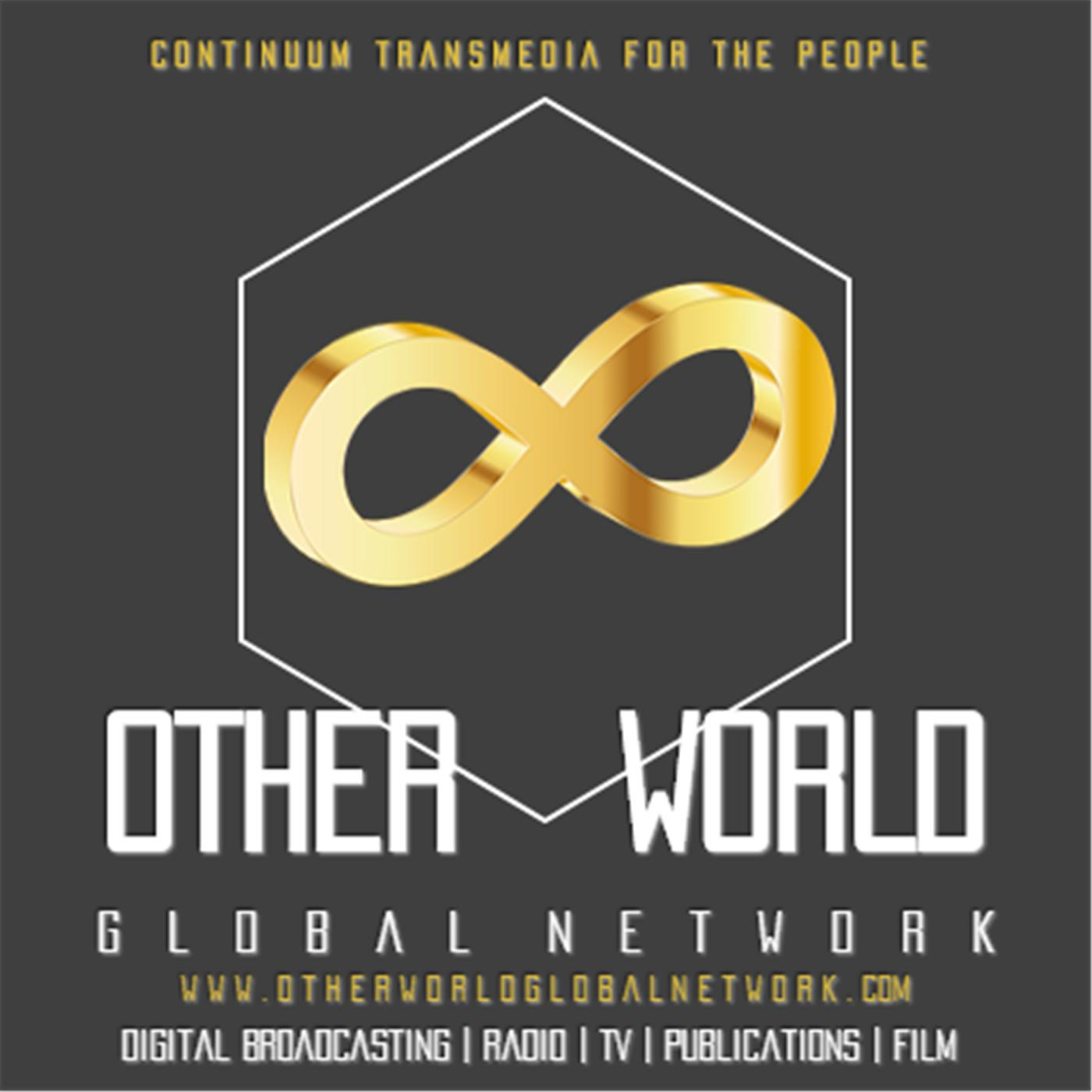 OTHER WORLD GLOBAL NETWORK | Listen via Stitcher for Podcasts