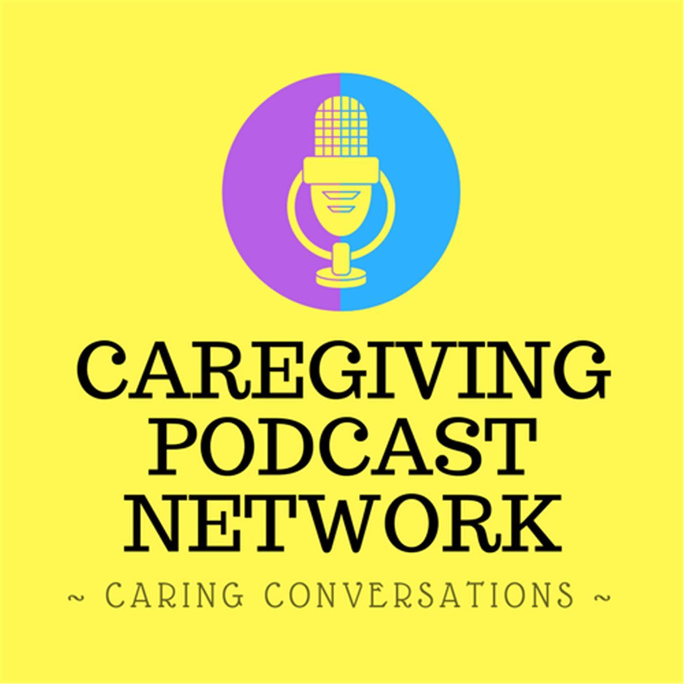 Caregiving Podcast Network