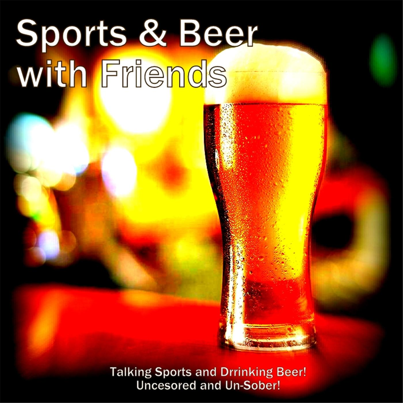 Sports & Beer with Friends: Season 1, Episode 17
