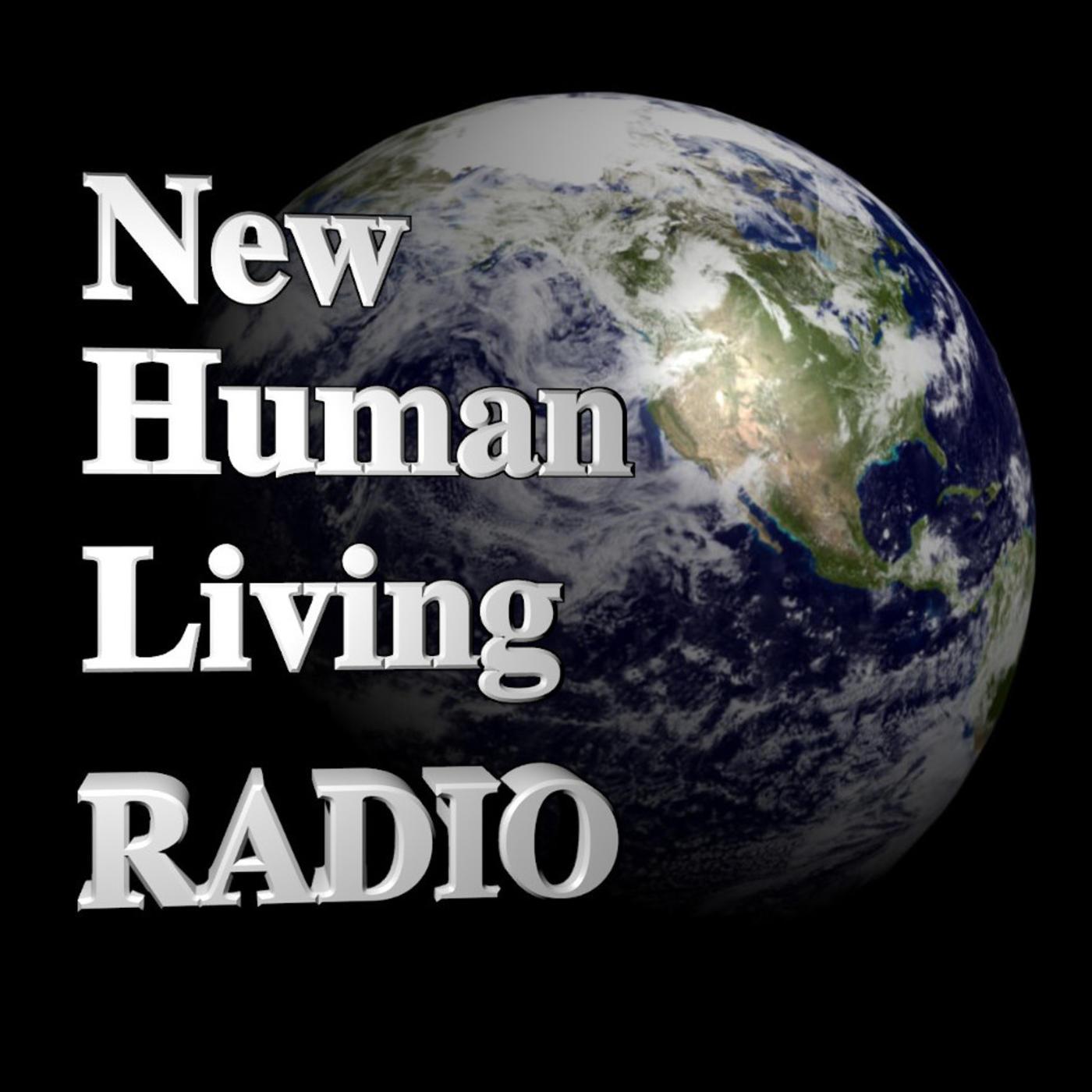 New Human Living Radio   Listen via Stitcher for Podcasts