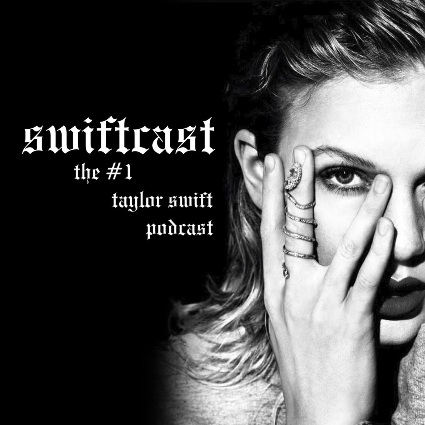 Swiftcast The 1 Taylor Swift Podcast