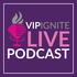 VIP IGNITE LIVE