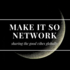 Make It So Network