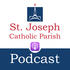 St Joseph Catholic Church Podcast