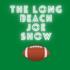 The Long Beach Joe Show